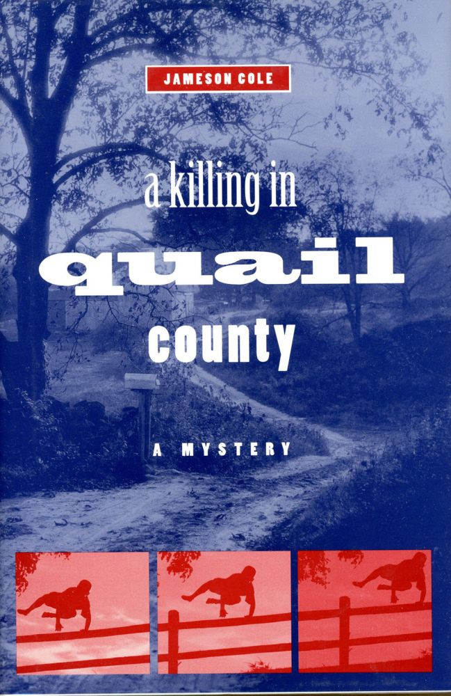A KILLING IN QUAIL COUNTY. Jameson Cole.