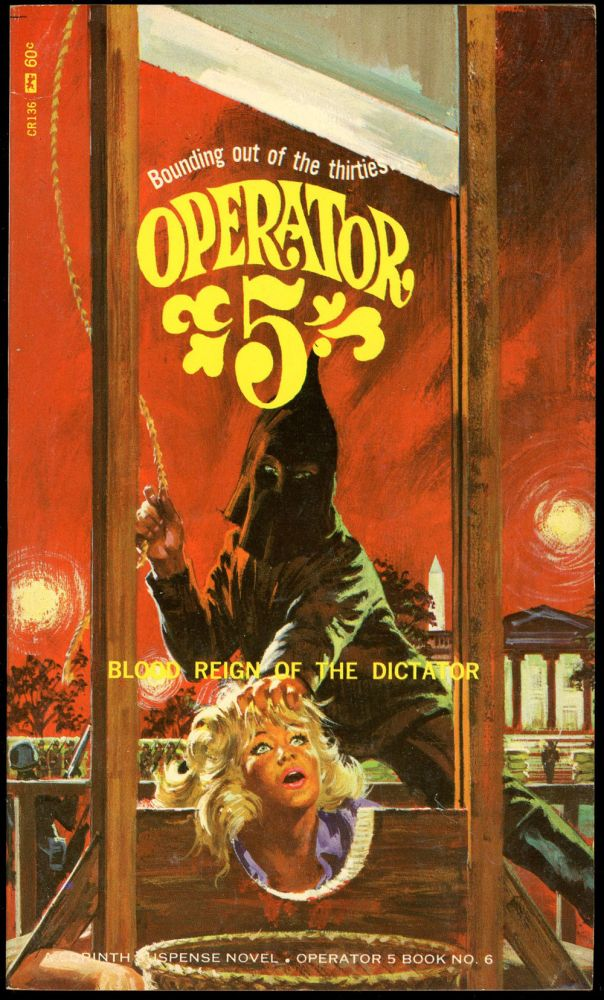 OPERATOR 5: BLOOD REIGN OF THE DICTATOR. Curtis Steele, pseudonym.