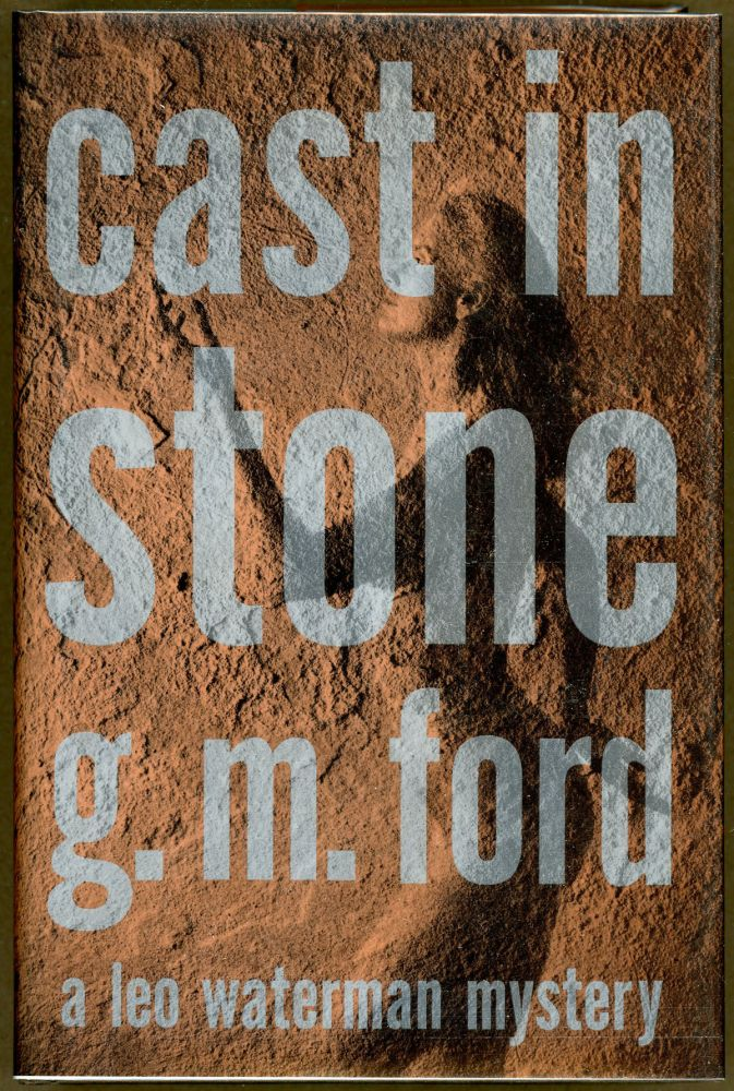 CAST IN STONE. G. M. Ford.