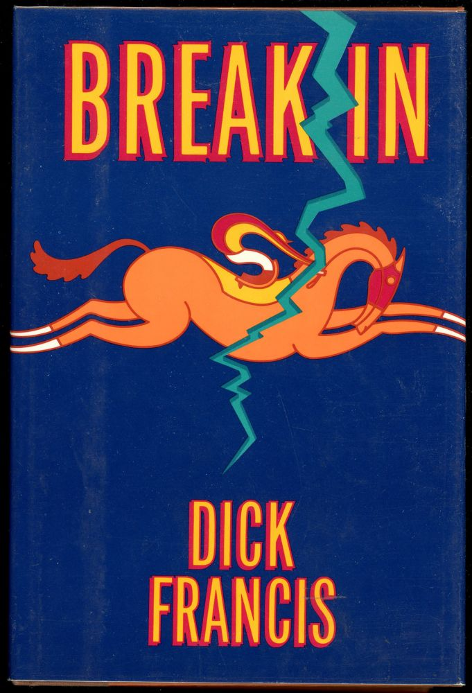 BREAK IN. Dick Francis.