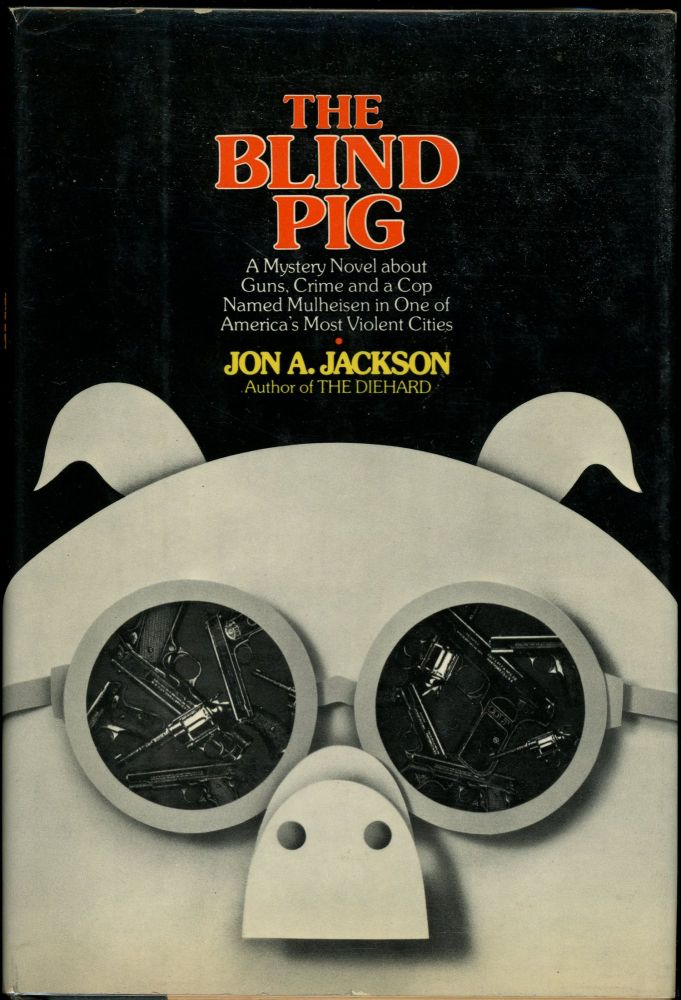 THE BLIND PIG. Jon A. Jackson.