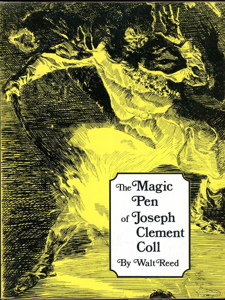 THE MAGIC PEN OF JOSEPH CLEMENT COLL. Joseph Clement Coll, Walt Reed.