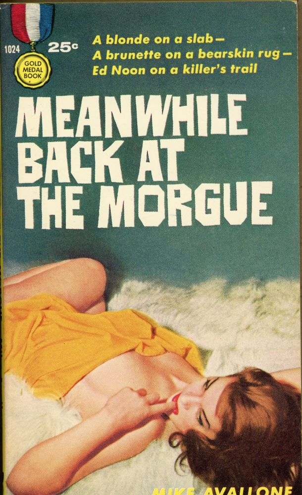 MEANWHILE BACK AT THE MORGUE. Michael Avallone.