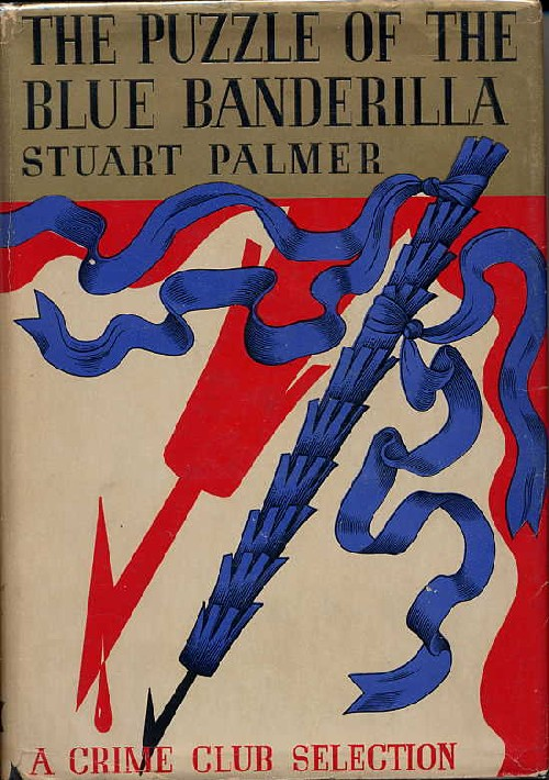 THE PUZZLE OF THE BLUE BANDERILLA: A HILDEGARDE WITHERS STORY. Stuart Palmer.