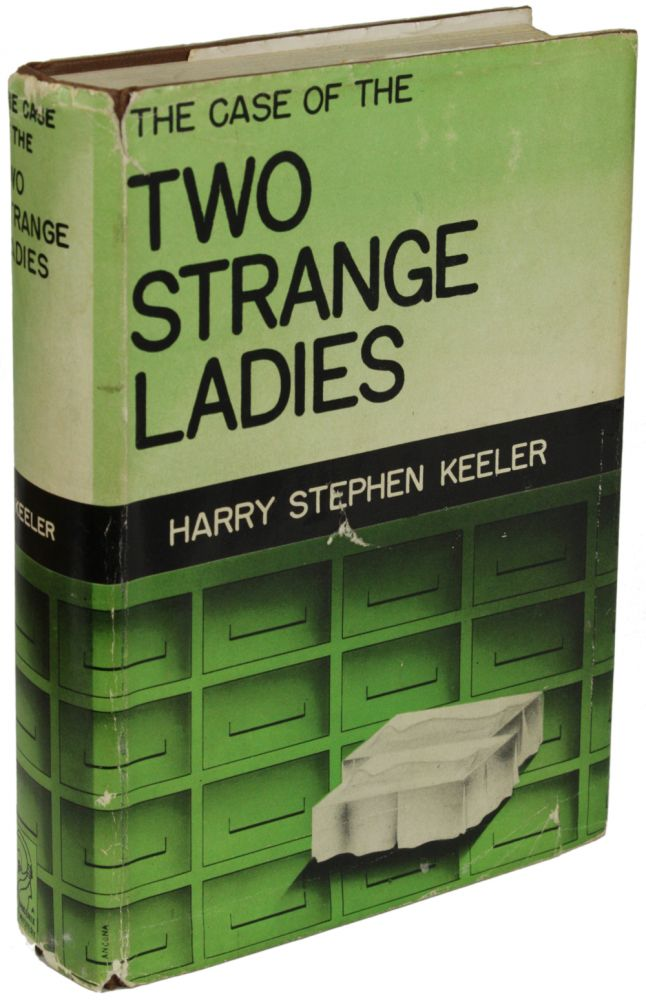 THE CASE OF THE TWO STRANGE LADIES. Harry Stephen Keeler.