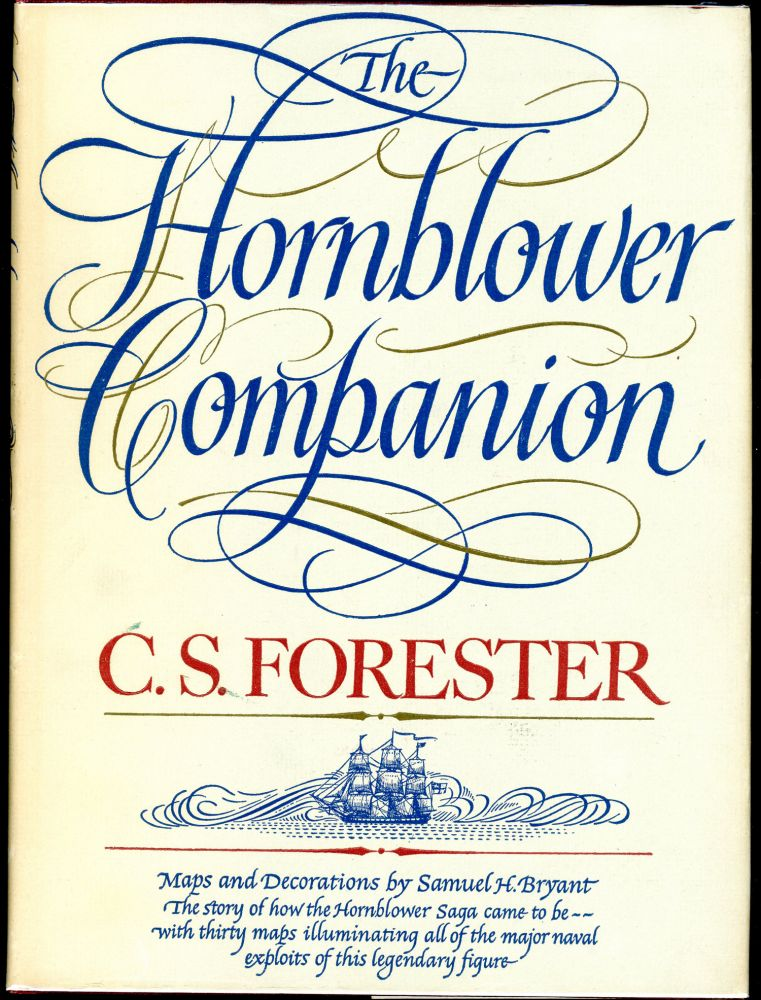 THE HORNBLOWER COMPANION: AN ATLAS AND PERSONAL COMMENTARY ON THE WRITING OF THE HORNBLOWER SAGA...