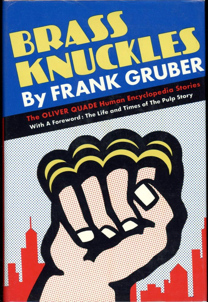 BRASS KNUCKLES: THE OLIVER QUADE HUMAN ENCYCLOPEDIA STORIES. Frank Gruber.