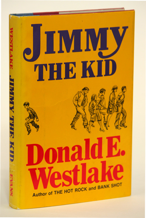 JIMMY THE KID. Donald E. Westlake.