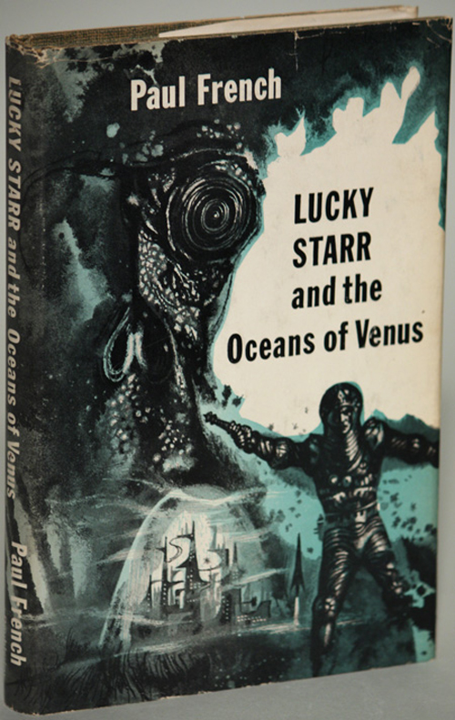 LUCKY STARR AND THE OCEANS OF VENUS. Paul French, Isaac Asimov.
