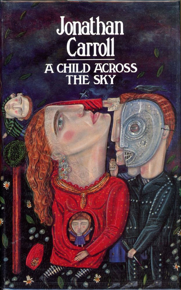A CHILD ACROSS THE SKY. Jonathan Carroll.