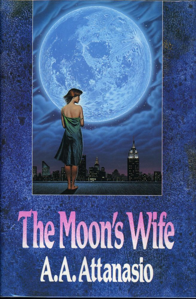 THE MOON'S WIFE. A. A. Attanasio.