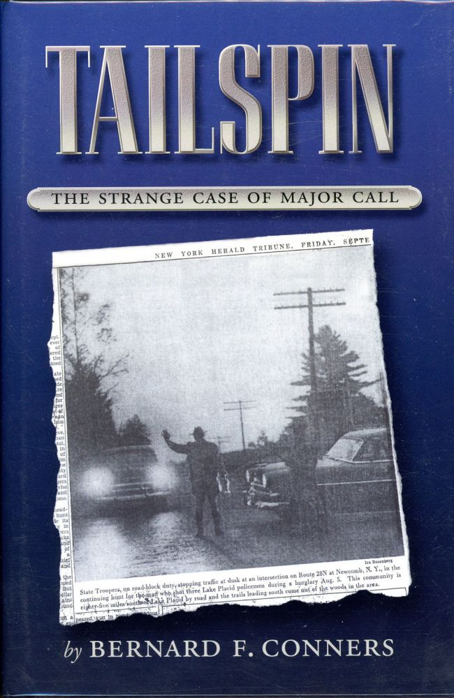TAILSPIN: THE STRANGE CASE OF MAJOR CALL. Bernard F. Conners.