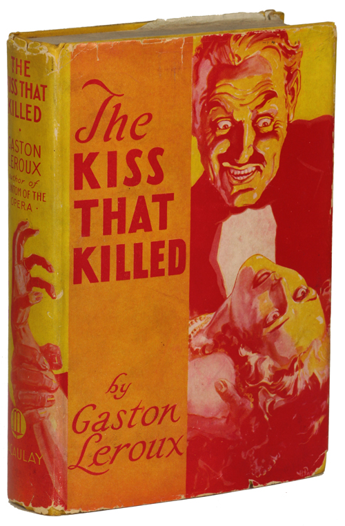 THE KISS THAT KILLED. Gaston Leroux.