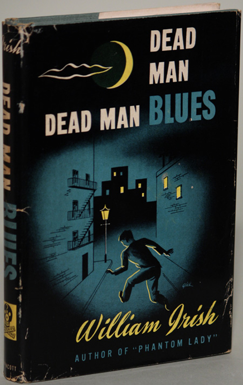 DEAD MAN BLUES. William Irish, Cornell Woolrich.