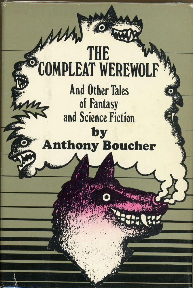 THE COMPLEAT WEREWOLF: AND OTHER STORIES OF FANTASY AND SCIENCE FICTION.