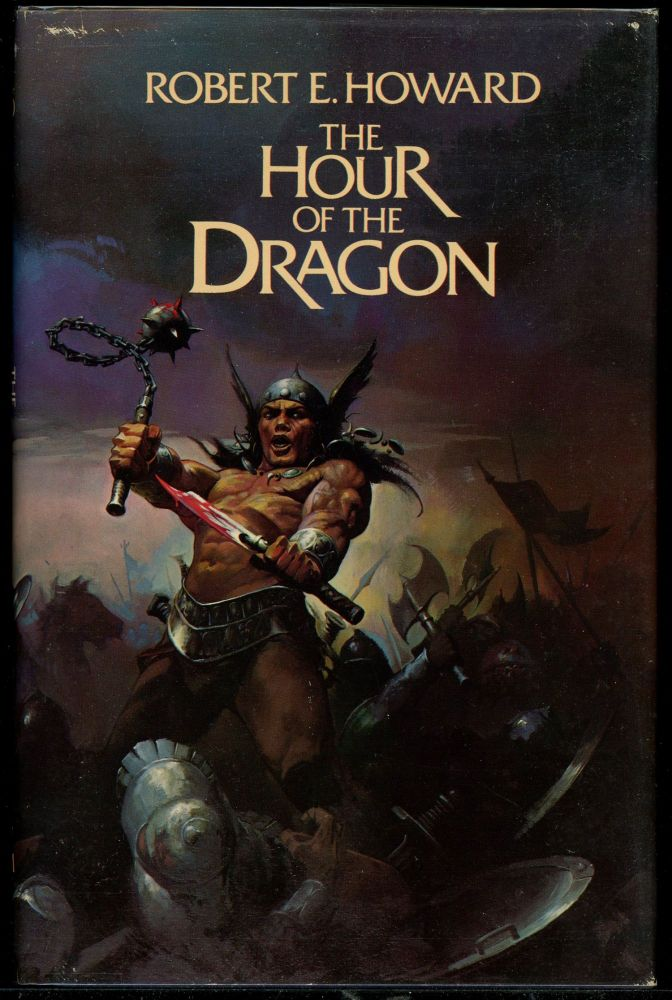 THE HOUR OF THE DRAGON...edited by Karl Edward Wagner...The Authorized Edition. Robert E. Howard.
