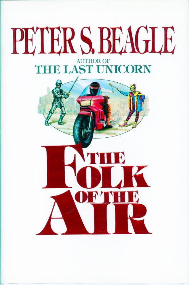 THE FOLK OF THE AIR. Peter S. Beagle.