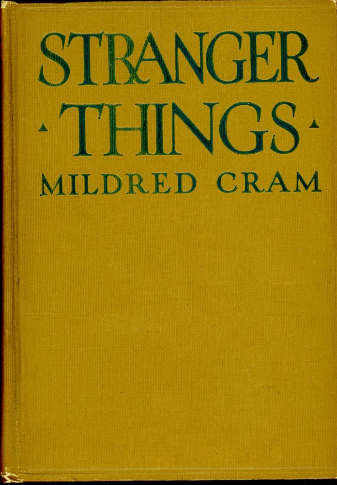 STRANGER THINGS. Mildred Cram.