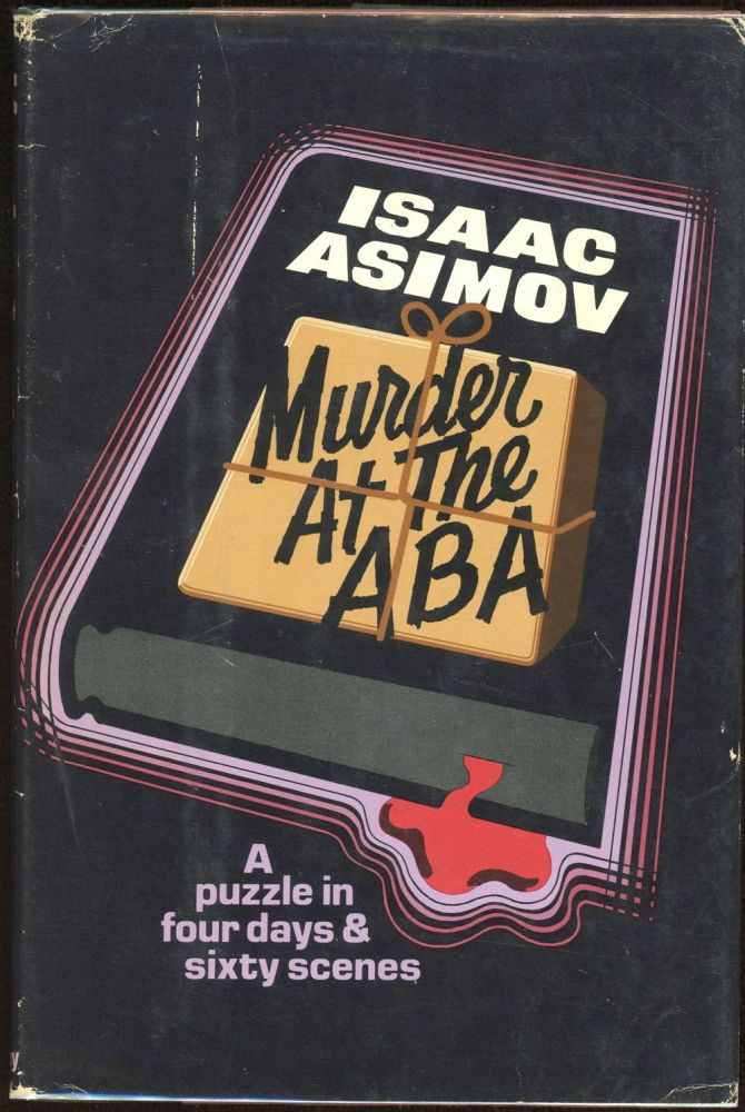 MURDER AT THE ABA: A PUZZLE IN FOUR DAYS AND SIXTY SCENES.