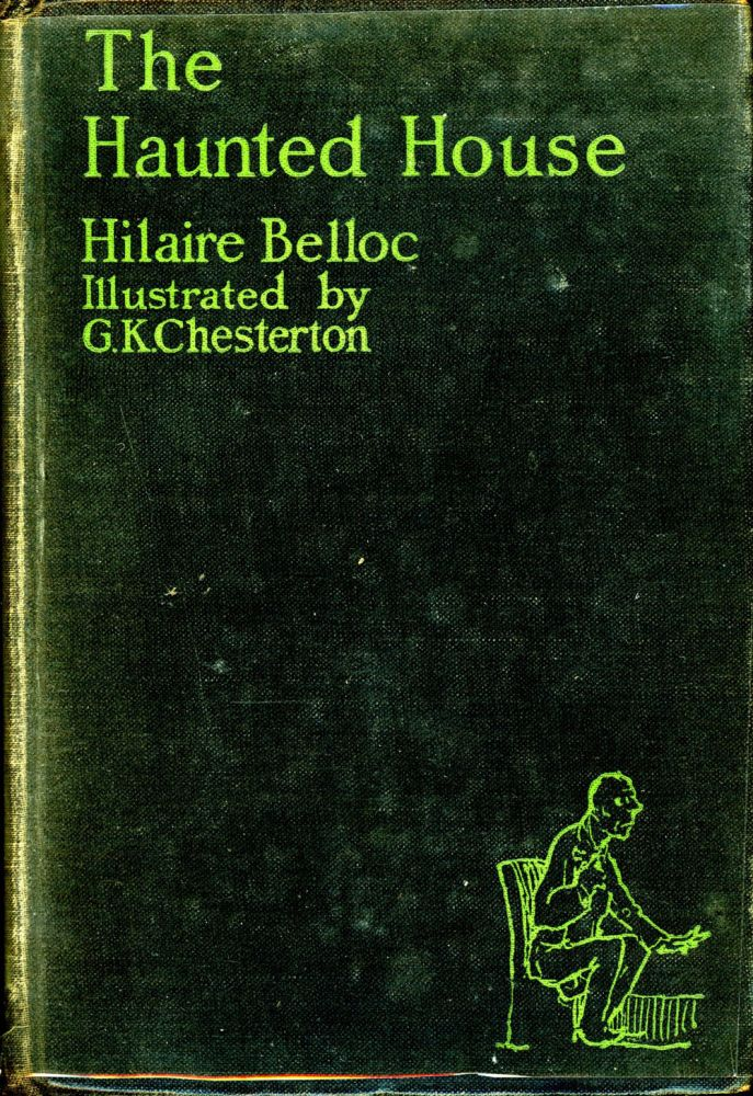 THE HAUNTED HOUSE. Hilaire Belloc, G K. Chesterton.
