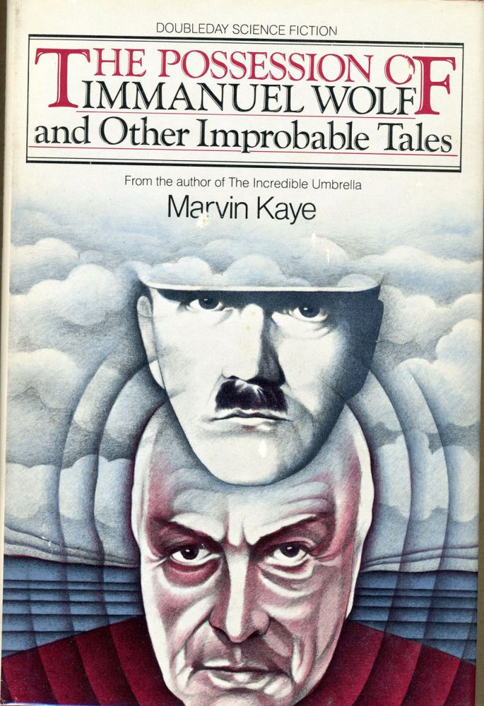 THE POSSESSION OF IMMANUEL WOLF AND OTHER IMPROBABLE TALES. Marvin Kaye.