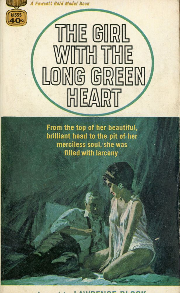 THE GIRL WITH THE LONG GREEN HEART. Lawrence Block.