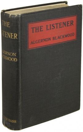 THE LISTENER: AND OTHER STORIES. Algernon Blackwood
