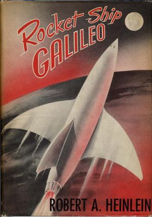 ROCKET SHIP GALILEO. Robert A. Heinlein