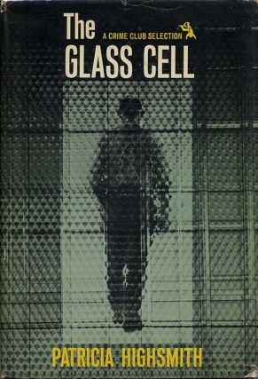 THE GLASS CELL. Patricia Highsmith