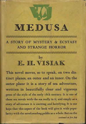 MEDUSA: A STORY OF MYSTERY, AND ECSTASY, & STRANGE HORROR. E. H. Visiak, Edward Harold Physick