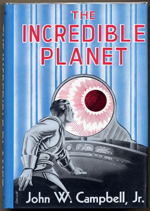 THE INCREDIBLE PLANET. John W. Campbell Jr