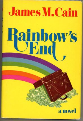 RAINBOW'S END. James M. Cain