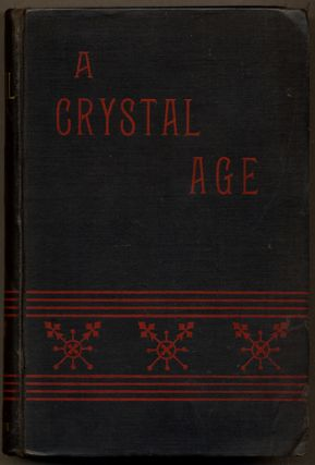 A CRYSTAL AGE. Anonymous, William Henry Hudson.