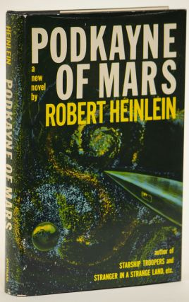 PODKAYNE OF MARS: HER LIFE AND TIMES. Robert A. Heinlein