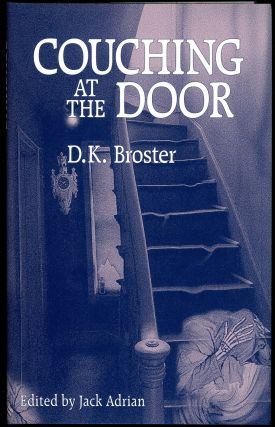 COUCHING AT THE DOOR: STRANGE AND MACABRE STORIES. Introduction by Jack Adrian. Broster, orothy,...