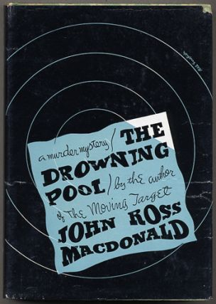 "THE DROWNING POOL. Kenneth Millar, ""John Ross Macdonald."""