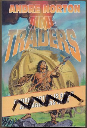 TIME TRADERS [TIME TRADERS with GALACTIC DERELICT]. Andre Norton, Mary Alice Norton