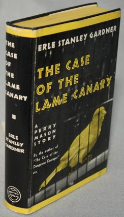 THE CASE OF THE LAME CANARY. Erle Stanley Gardner