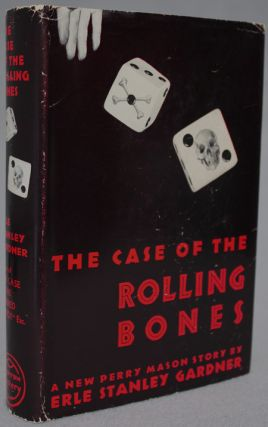 THE CASE OF THE THE ROLLING BONES. Erle Stanley Gardner