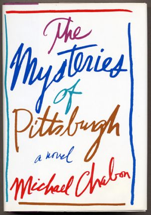 THE MYSTERIES OF PITTSBURGH. Michael Chabon.