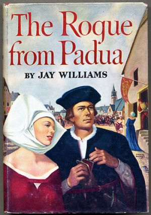 THE ROGUE FROM PADUA. Jay Williams