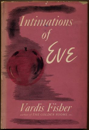 INTIMATIONS OF EVE. Vardis Fisher
