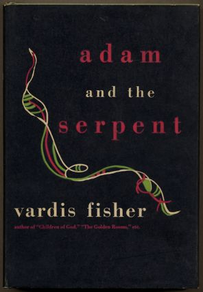 ADAM AND THE SERPENT. Vardis Fisher
