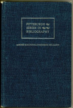 ROSS MACDONALD/KENNETH MILLAR: A DESCRIPTIVE BIBLIOGRAPHY. Matthew Bruccoli