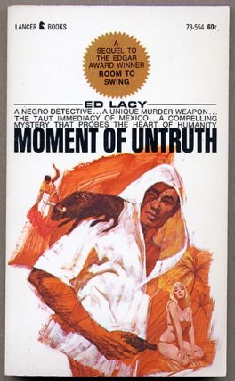 MOMENT OF UNTRUTH. Ed Lacy, pseudonym for Leonard S. Zinberg