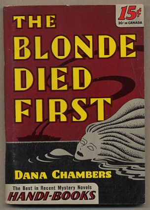 THE BLONDE DIED FIRST. Dana Chambers