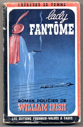 LADY FANTOME (THE PHANTOM LADY). William Irish, pseudonym for Cornell Woolrich.