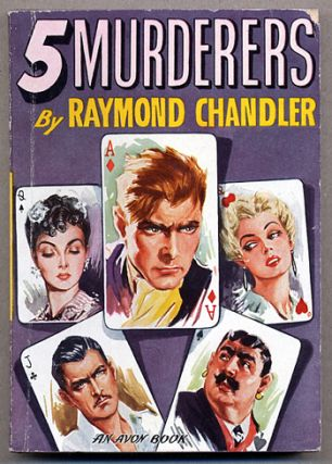 FIVE [5] MURDERERS. Raymond Chandler