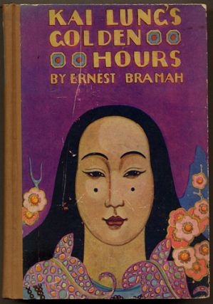 KAI LUNG'S GOLDEN HOURS. Ernest Bramah