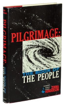 PILGRIMAGE: THE BOOK OF THE PEOPLE. Zenna Henderson